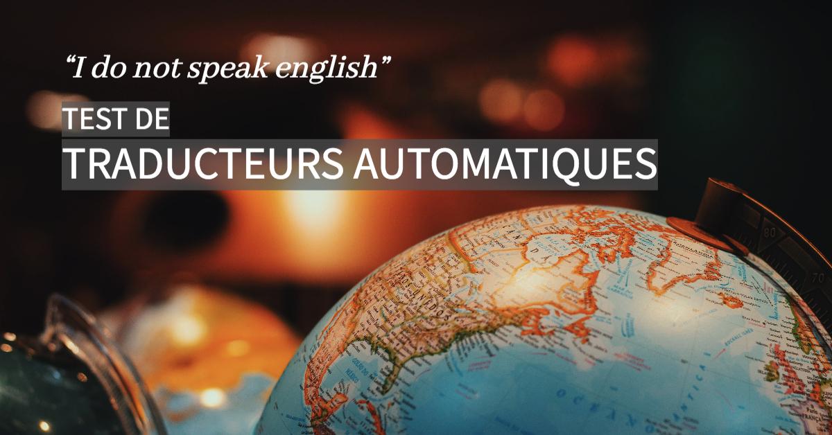 Je ne parle pas anglais ! Test de traducteurs automatiques