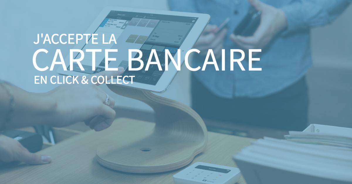 Click & collect : comment accepter un paiement au retrait par carte bancaire ?