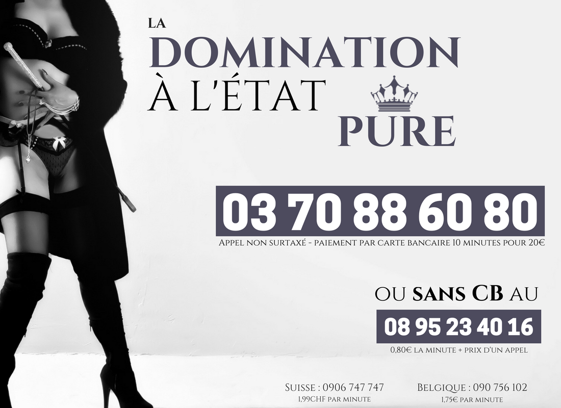"La domination à l'état ""pure"" au 03 70 88 60 80"