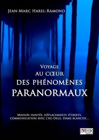 Voyage au coeur des phénomènes paranormaux